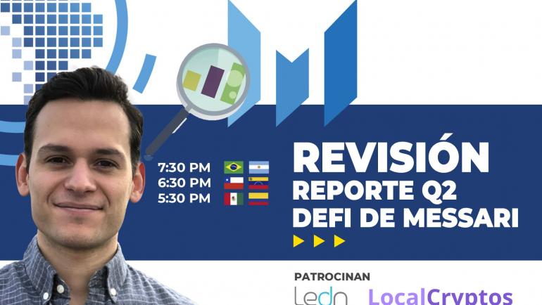 bslAnalisis revision reporte DeFi Q2 Messari Roberto Talamas