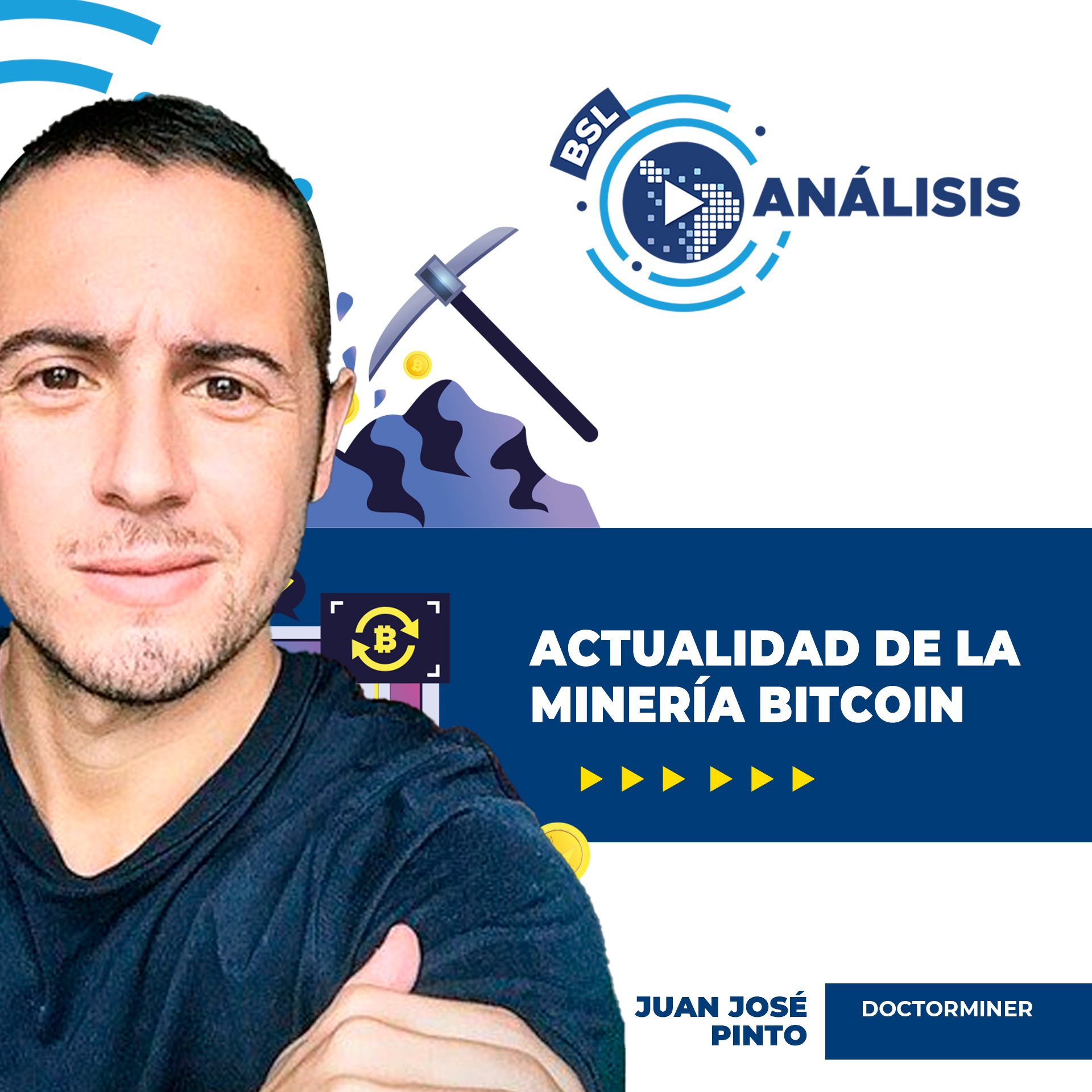 bsl Analisis minería de Bitcoin juan josé pinto doctorminer