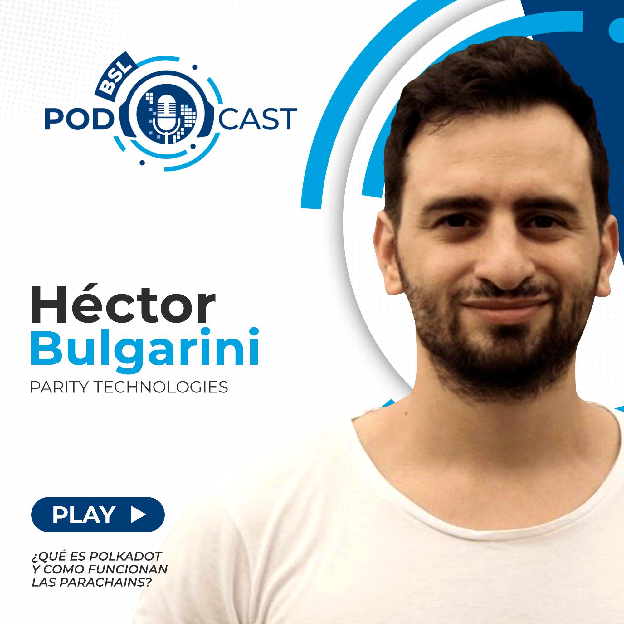 bsl podcast hector bulgarini que es polkadot parachains