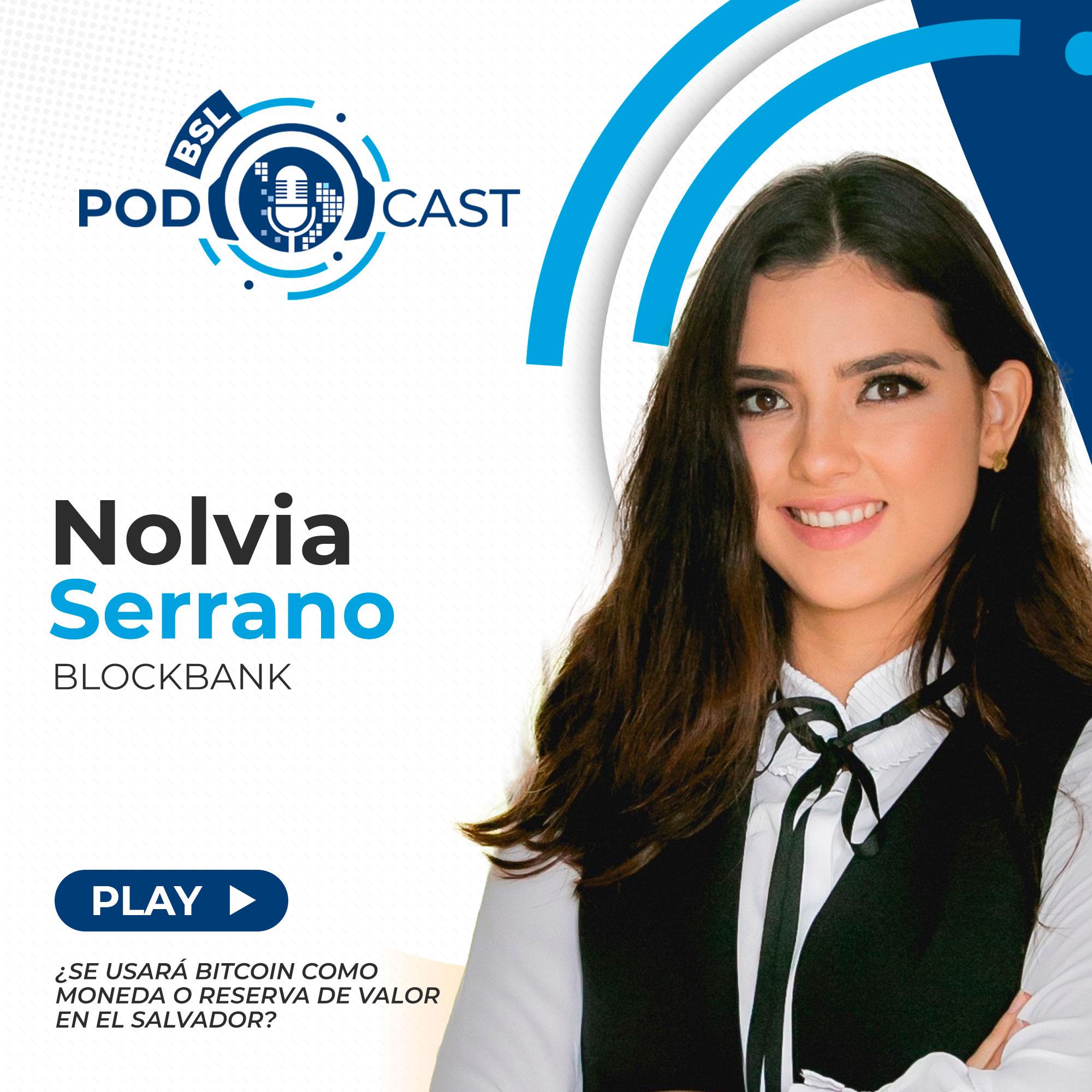 bsl podcast nolvia serrano ley bitcoin el salvador