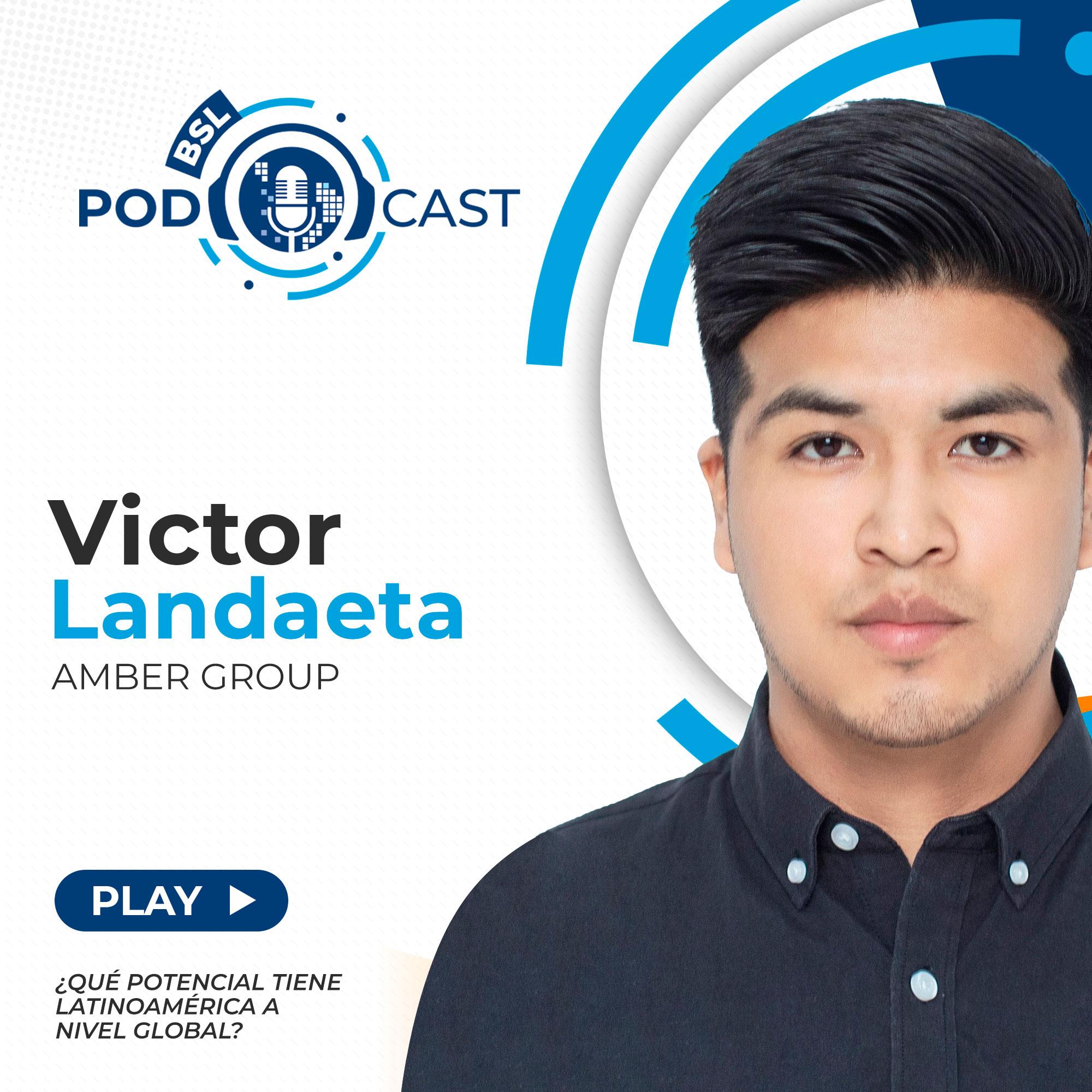 bsl podcast victor landaeta amber group